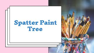 Spatter Paint Trees craft @ Online